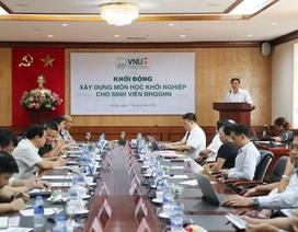 ĐH Quốc gia Hà Nội xây dựng môn học khởi nghiệp cho sinh viên