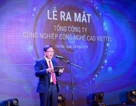Viettel thành lập Tổng Công ty công nghiệp Công nghệ cao
