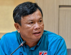 """HLV Thái Lan: """"Tôi nắm rõ đội tuyển Việt Nam"""""""