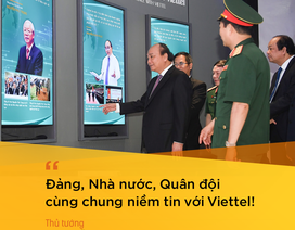"""Thủ tướng Nguyễn Xuân Phúc: """"Viettel xứng đáng là một hiện tượng, niềm tự hào của Việt Nam!"""""""