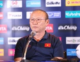 """HLV Park Hang Seo: """"Chúng tôi không đánh giá thấp Thái Lan thì sao phải sợ họ"""""""