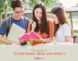 Học tiếng Anh mỗi ngày: Các từ nối thông dụng trong tiếng Anh
