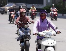 Nắng nóng gay gắt đến giữa tuần, cảnh báo tia UV gây hại cao
