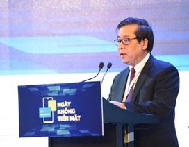 """Phó Thống đốc Nguyễn Kim Anh: """"Thanh toán điện tử là xu hướng phát triển tất yếu"""""""
