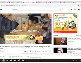 Nhiều nhãn hàng gỡ bỏ quảng cáo trên các video Youtube độc hại và phản động