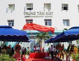 Thành lập Trung tâm Mắt - Bệnh viện Trung ương Huế
