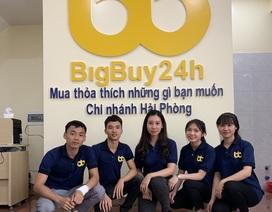 Bigbuy24h thành lập văn phòng đại diện, mở hệ thống siêu thị tại Hải Phòng và Đà Nẵng