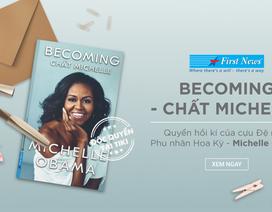 """""""Chất Michelle"""" - Hồi ký của cựu Đệ nhất Phu nhân Hoa Kỳ, Michelle Obama"""
