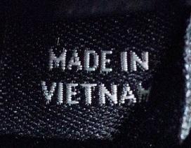 """Bộ Công Thương đưa ra tiêu chí """"made in Vietnam"""": Có cần thiết?"""