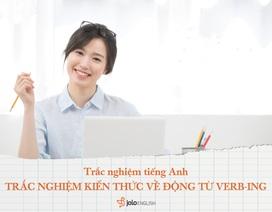 Học Tiếng Anh mỗi ngày: Trắc nghiệm kiến thức về Động từ Verb-ing