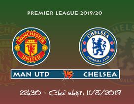 """Man Utd - Chelsea: Đi tìm """"nền móng"""" cho tương lai"""
