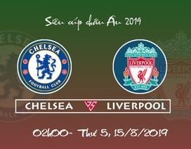 """Liverpool hay Chelsea sẽ là """"Vua"""" của châu Âu?"""