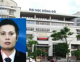 Ngao ngán với việc kinh doanh của Chủ tịch ĐH Đông Đô đang bị truy nã