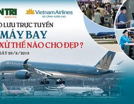 Chiều mai 29/8 giao lưu trực tuyến: Đi máy bay - cư xử thế nào cho đẹp?