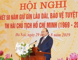Thủ tướng yêu cầu quán triệt chủ trương gìn giữ lâu dài thi hài Bác
