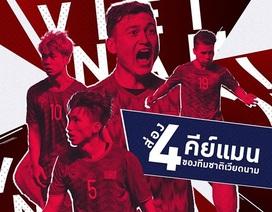 Báo Thái Lan e ngại 4 cầu thủ của đội tuyển Việt Nam
