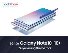 """Mua Galaxy Note 10/Note 10 Plus với giá """"không thể tốt hơn"""" tại MobiFone"""