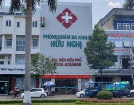 """Đề nghị tước giấy phép có thời hạn phòng khám """"vẽ"""" bệnh thu tiền giá cắt cổ ở Đà Nẵng"""