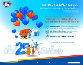 MB 25 năm đồng hành - Miễn phí - Nhận quà - Trúng nhà tiền tỷ