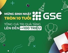 Gói quà tặng sinh nhật khủng từ GSE kỷ niệm 10 năm thành lập công ty
