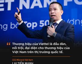 Thương hiệu Viettel được BrandFinance định giá tăngthêm hơn 1,5 tỷ USDvì triển vọng tăng trưởng tốt