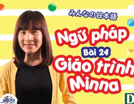 Học tiếng Nhật: Tổng hợp kiến thức bài 24 giáo trình Minna no Nihongo