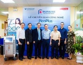 Công nghệ laser PicoPlus – mang lại nét đẹp tuổi thanh xuân đã được chuyển giao đến khoa Phẫu Thuật Tạo Hình Thẩm Mỹ - Bệnh Viện Đại Học Y Hà Nội