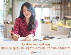 Học tiếng Anh mỗi ngày: Mệnh đề quan hệ - Quy tắc và bài tập trắc nghiệm