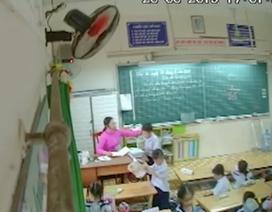 """Lén đặt máy quay, phụ huynh """"sốc"""" với cảnh cô giáo đánh, véo tai... học trò lớp 2"""