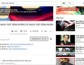 Chủ một kênh Youtube bị truy thu thuế 1,5 tỉ đồng từ thu nhập 19 tỉ đồng