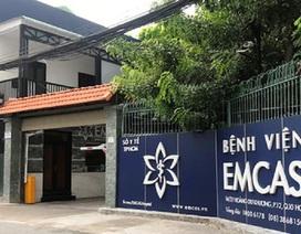 Đặt túi ngực làm đẹp tại Bệnh viện EMCAS, nữ bệnh nhân tử vong