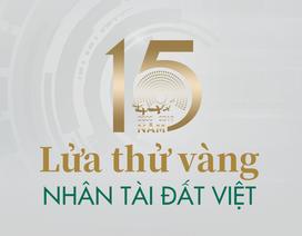 """[Infographics]- 15 năm """"lửa thử vàng"""" Nhân tài Đất Việt"""