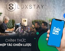 ZaloPay cùng Luxstay hợp tác triển khai dịch vụ đặt và thanh toán homestay
