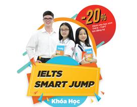 IELTS SMART JUMP - lộ trình tiếng Anh tương lai dành cho học sinh bậc THCS - THPT
