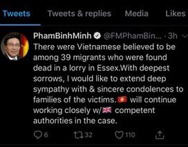 Bộ trưởng Ngoại giao viết trên Twitter lời chia buồn với gia đình 39 người chết trong container