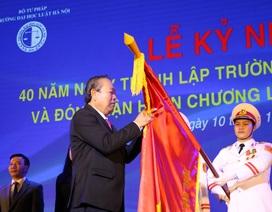 Kỷ niệm 40 năm thành lập, ĐH Luật Hà Nội nhận Huân chương Lao động hạng Nhất
