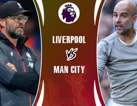 Liverpool - Man City: Đẳng cấp, danh dự và tham vọng