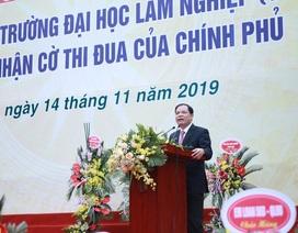 Trường ĐH Lâm nghiệp đặt mục tiêu vào top khu vực châu Á