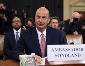 Đại sứ Mỹ nói được ông Trump chỉ đạo gây áp lực cho Ukraine