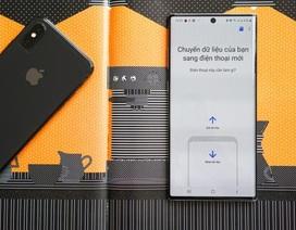 Cách chuyển dữ liệu từ iPhone sang Galaxy Note10 nhanh chóng