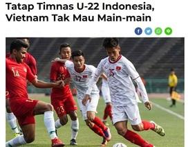 Quan điểm trái chiều của báo Indonesia trước trận gặp U22 Việt Nam