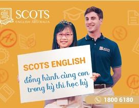 Tại sao nên đến Scots English Australia ôn thi tiếng Anh học kỳ 1 - 2019?