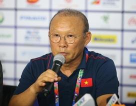 """HLV Park Hang Seo: """"U22 Việt Nam không thể vui sau trận thắng U22 Singapore"""""""
