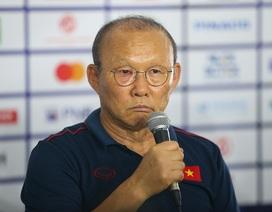 """HLV Park Hang Seo: """"Toàn đội sẽ chiến đấu vì giấc mơ HCV SEA Games"""""""