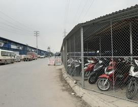 Vụ bãi xe không phép ở khu công nghiệp: Nếu không đủ điều kiện sẽ đóng cửa