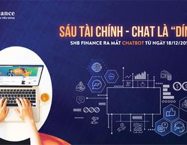 """SHBFinance ra mắt chatbot """"sáu tài chính"""" phục vụ khách hàng mọi lúc mọi nơi"""
