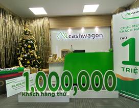 Cashwagon Việt Nam chào đón khách hàng thứ 1.000.000