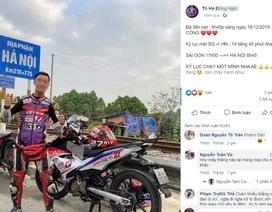 Đề nghị xác minh việc nam thanh niên chạy xe máy xuyên Việt chưa đến 20 tiếng