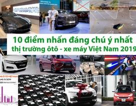 10 điểm nhấn trên thị trường ôtô - xe máy Việt Nam năm 2019