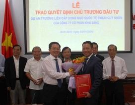 Bình Định sắp có trường liên cấp song ngữ quốc tế đầu tiên